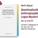 Quantenphysik – Anthroposophie – Logosmysterium